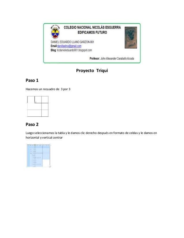 Proyecto Triqui Paso 1 Hacemos un recuadro de 3 por 3 Paso 2 Luego seleccionamos la tabla y le damos clic derecho después ...