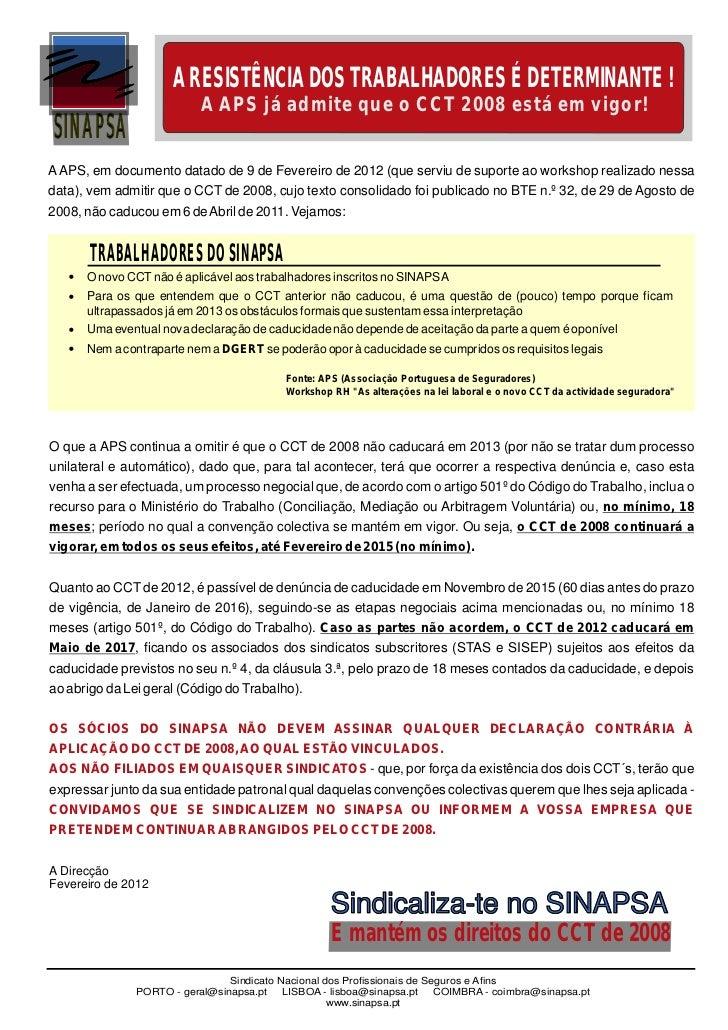A RESISTÊNCIA DOS TRABALHADORES É DETERMINANTE !                          A APS já admite que o CCT 2008 está em vigor!SIN...