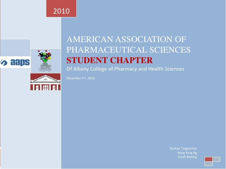 AMERICAN ASSOCIATION OF PHARMACEUTICAL SCIENCES                STUDENT CHAPTER<br />Of Albany College of Pharmacy and Heal...
