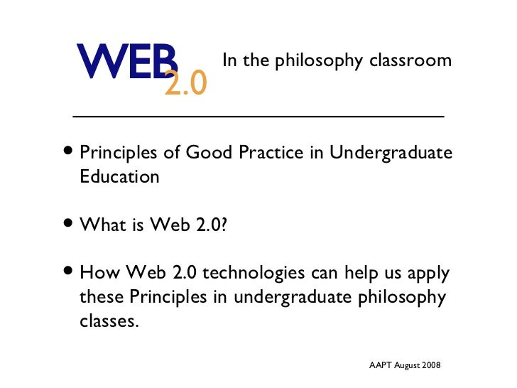 <ul><li>Principles of Good Practice in Undergraduate Education </li></ul><ul><li>What is Web 2.0? </li></ul><ul><li>How We...
