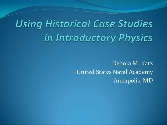 Using Historical Case Studies in Introductory Physics