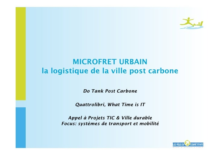 MICROFRET URBAIN la logistique de la ville post carbone               Do Tank Post Carbone            Quattrolibri, What T...