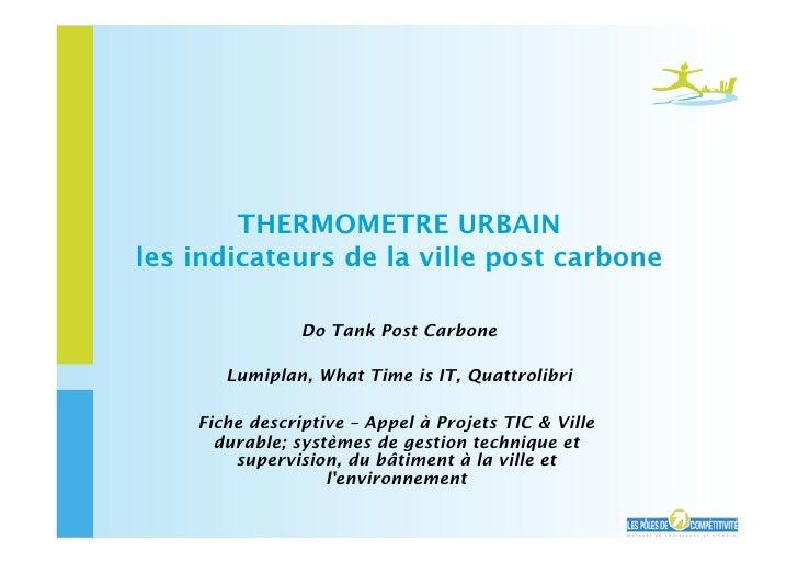 THERMOMETRE URBAIN les indicateurs de la ville post carbone                  Do Tank Post Carbone         Lumiplan, What T...