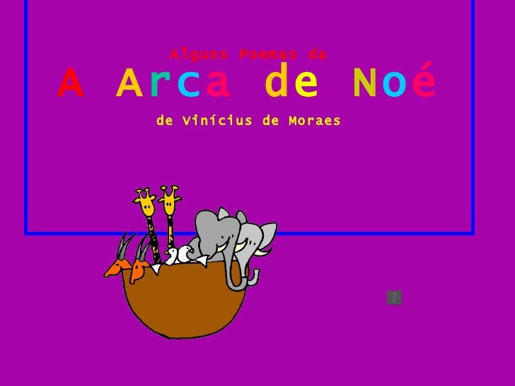 Alguns Poemas da A   A r c a   d e   N o é de Vinícius de Moraes