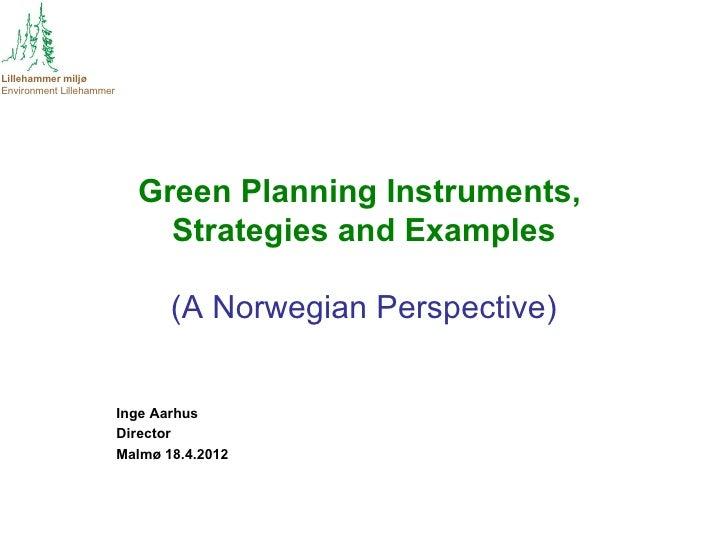 Lillehammer miljøEnvironment Lillehammer                            Green Planning Instruments,                           ...