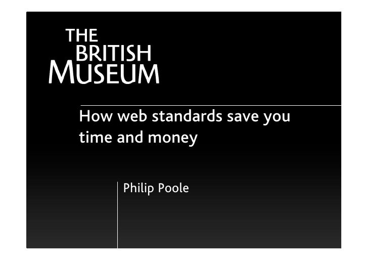 How web standards save you time and money       Philip Poole