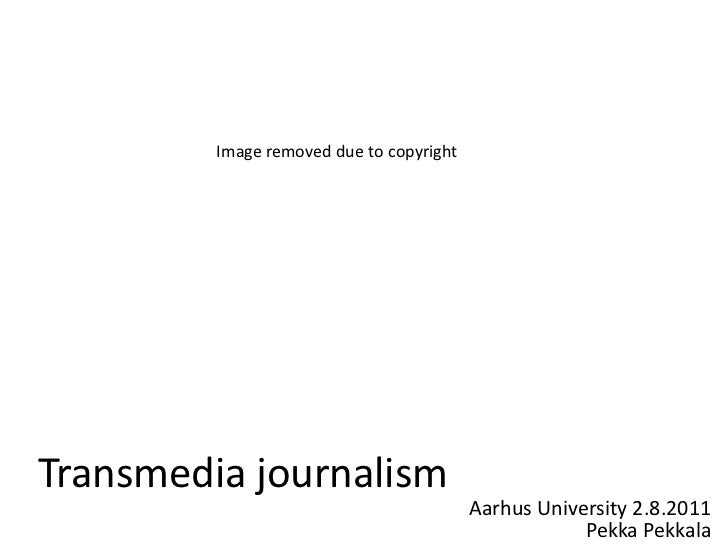 Aarhus transmedia journalism lecture 2011-08-02