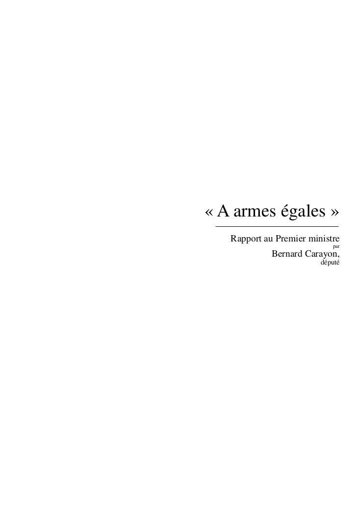 « A armes égales »   Rapport au Premier ministre                            par             Bernard Carayon,              ...