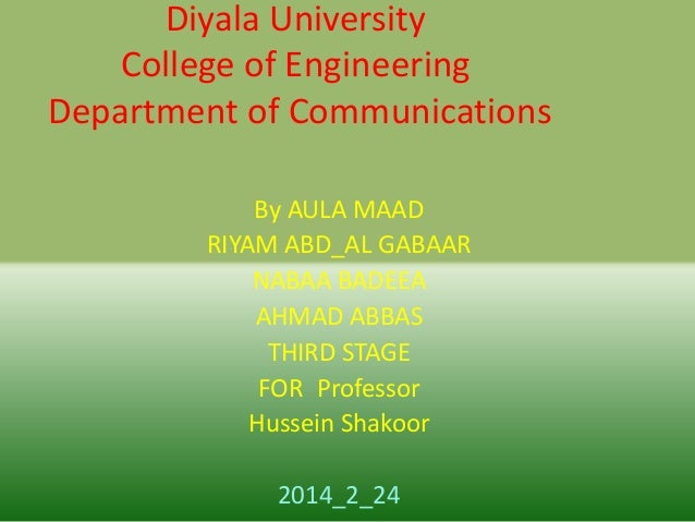 Diyala University College of Engineering Department of Communications By AULA MAAD RIYAM ABD_AL GABAAR NABAA BADEEA AHMAD ...