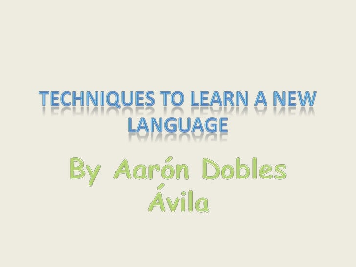 Techniques to Learn a New Language