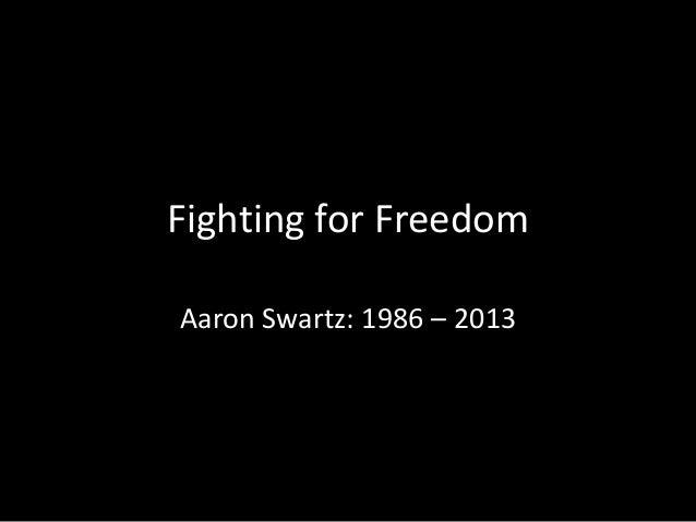 Fighting for Freedom: Aaron Swartz 1986-2013