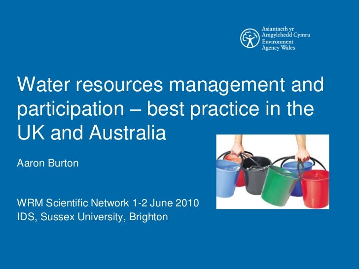 Water resources management andparticipation – best practice in theUK and AustraliaAaron BurtonWRM Scientific Network 1-2 J...