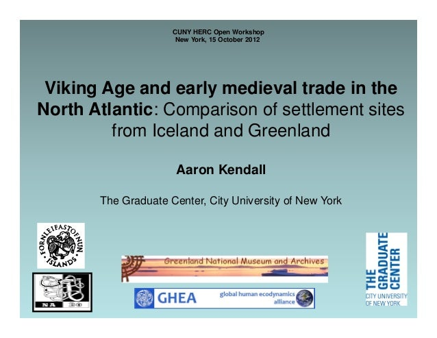 CUNY HERC Open Workshop                      New York, 15 October 2012 Viking Age and early medieval trade in theNorth Atl...