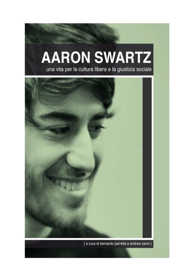 Aaron Swartz - Una vita per la cultura libera e la giustizia sociale