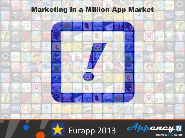 Marketing in a Million App Market  Eurapp 2013