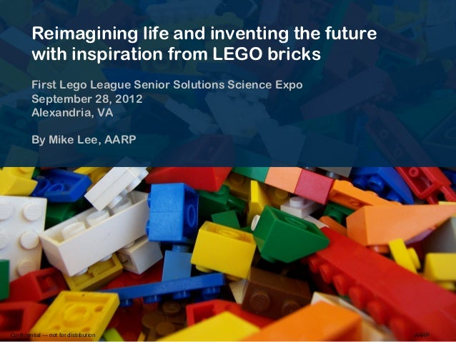 Reimagining life and inventing the future        with inspiration from LEGO bricks        First Lego League Senior Solutio...