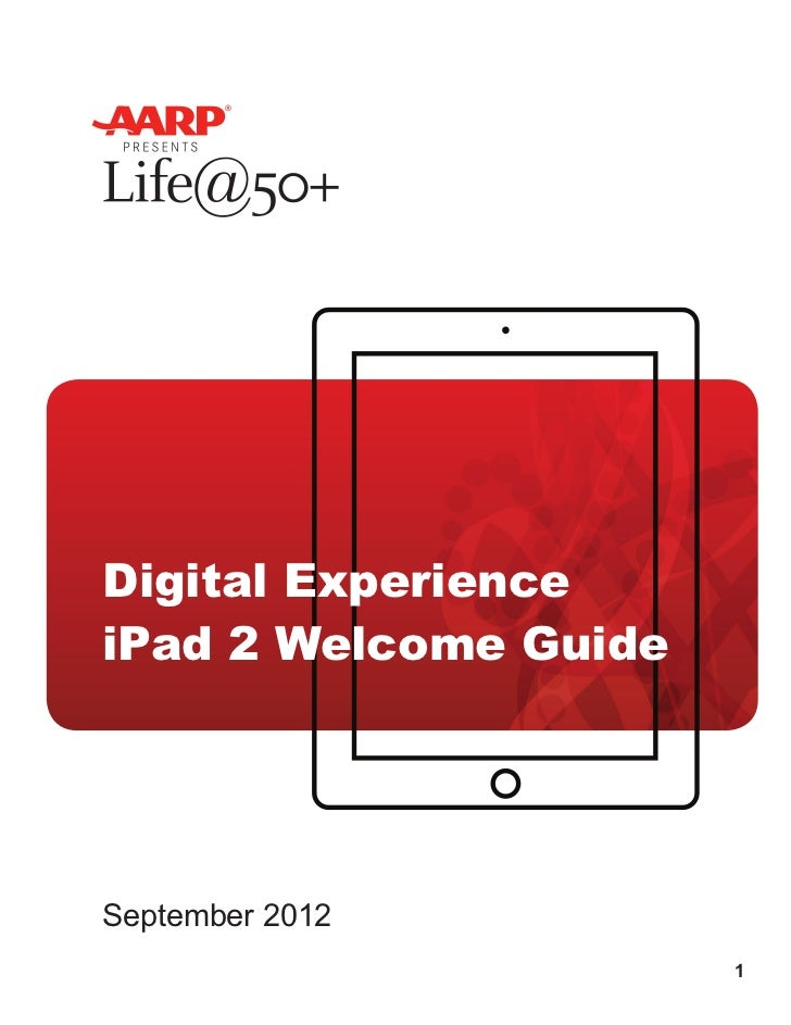 AARP Life@50+ iPad 2 Welcome Guide - September 2012