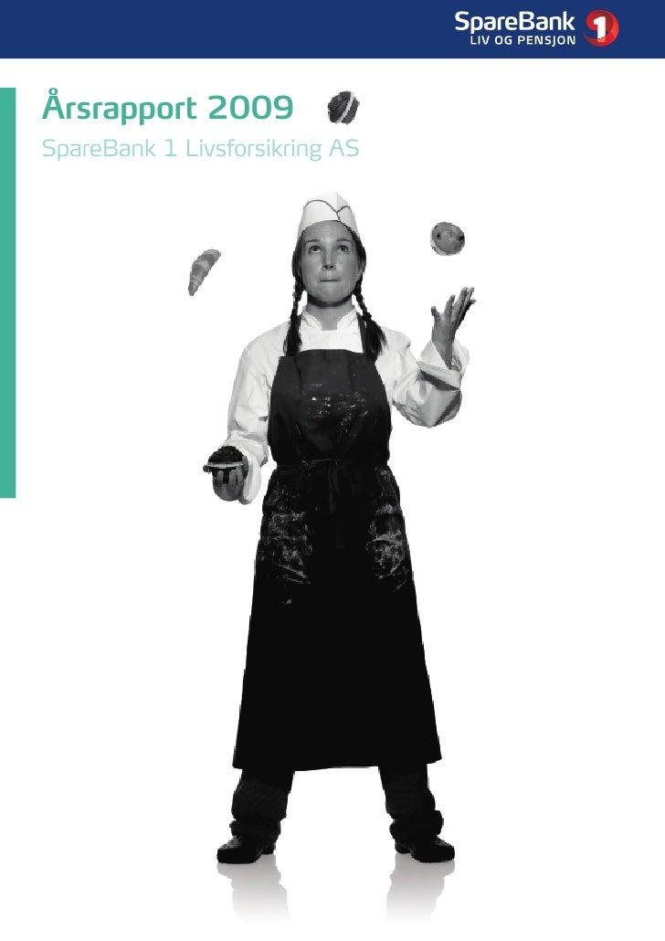 SpareBank 1 Livsforsikring: Årsrapport 2009   1     Årsrapport 2009 SpareBank 1 Livsforsikring AS