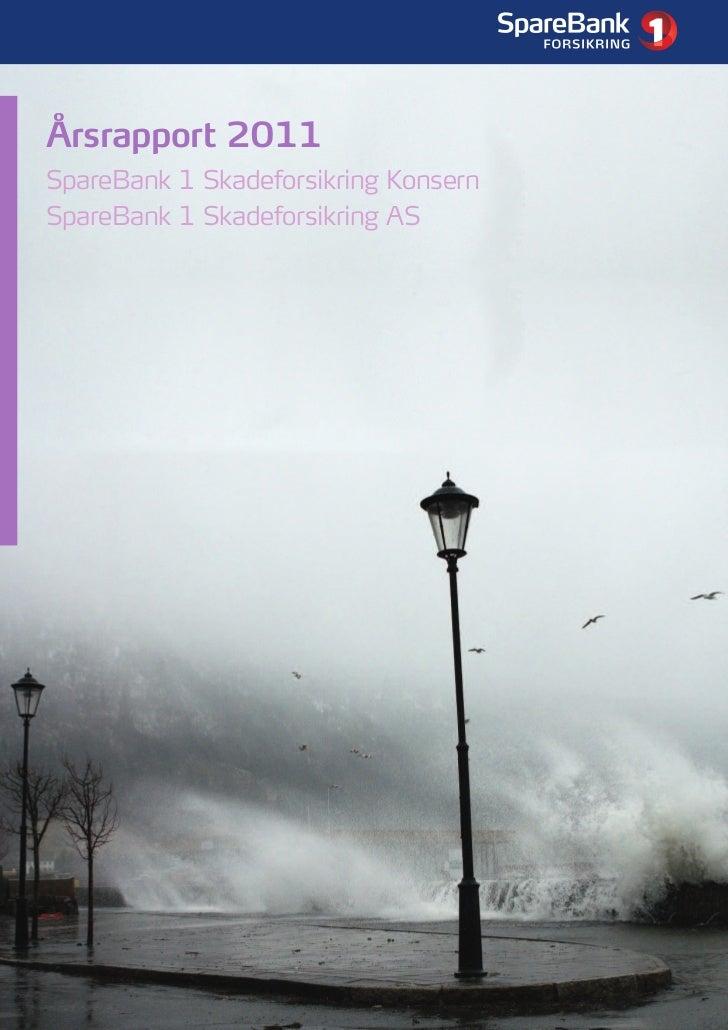 1Årsrapport 2011SpareBank 1 Skadeforsikring KonsernSpareBank 1 Skadeforsikring AS