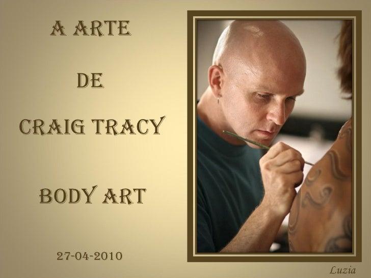 A ARTE CRAIG TRACY BODY ART Luzia DE 27-04-2010
