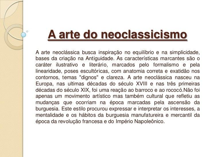 A arte do neoclassicismoA arte neoclássica busca inspiração no equilíbrio e na simplicidade,bases da criação na Antiguidad...