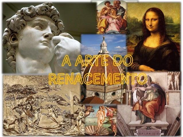 A ARTE DO RENACEMENTO