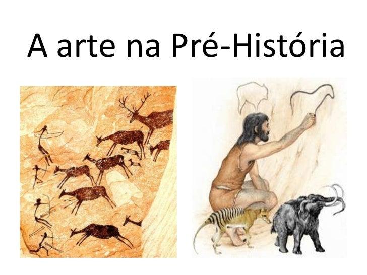 A arte na Pré-História<br />