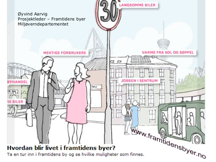 Øyvind AarvigProsjektleder – Framtidens byerMiljøverndepartementet