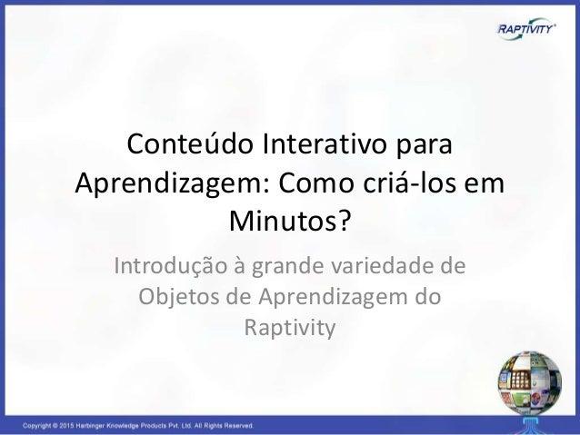 Conteúdo Interativo para Aprendizagem: Como criá-los em Minutos? Introdução à grande variedade de Objetos de Aprendizagem ...