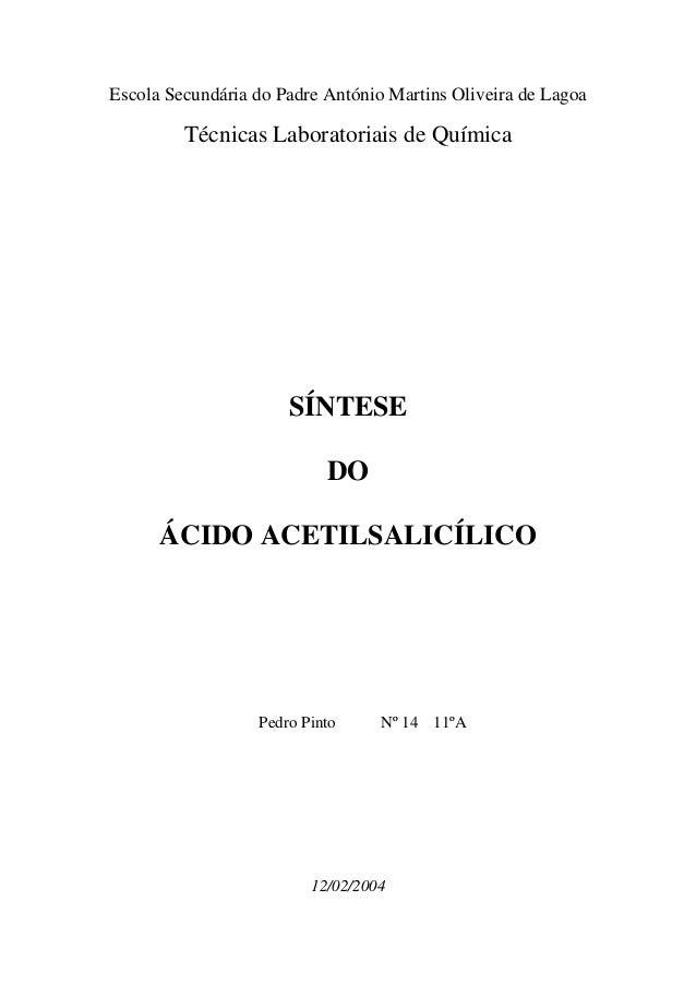 Escola Secundária do Padre António Martins Oliveira de Lagoa Técnicas Laboratoriais de Química SÍNTESE DO ÁCIDO ACETILSALI...