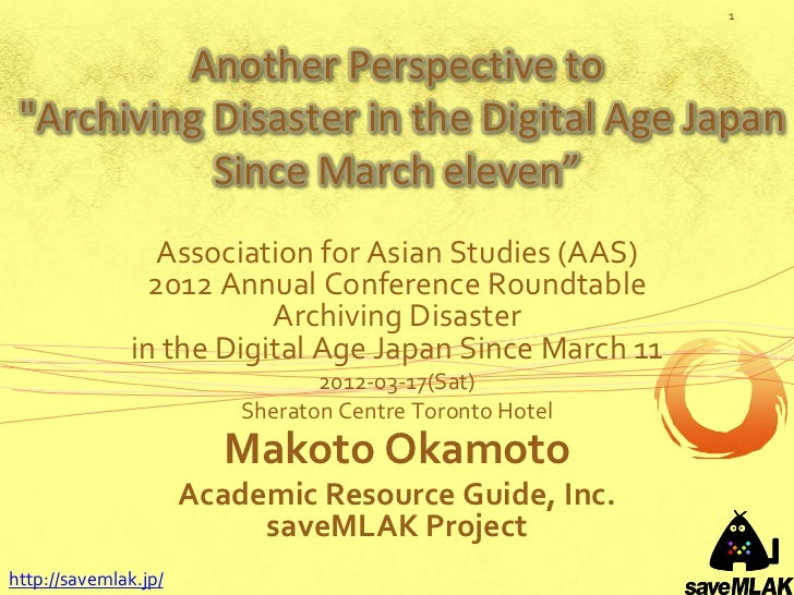 """1          Another Perspective to """"Archiving Disaster in the Digital Age Japan            Since March eleven""""             ..."""