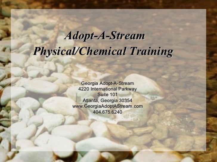 Adopt-A-StreamPhysical/Chemical Training          Georgia Adopt-A-Stream         4220 International Parkway               ...