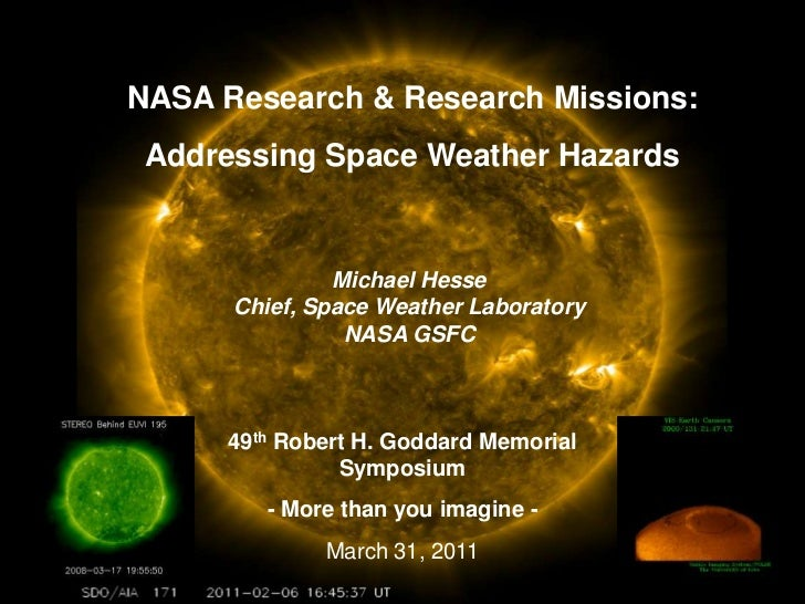NASA Research & Research Missions: <br />Addressing Space Weather Hazards<br />Michael Hesse<br />Chief, Space Weather Lab...
