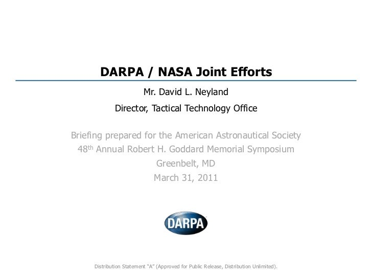 DARPA / NASA Joint Efforts<br />Mr. David L. Neyland<br />Director, Tactical Technology Office<br />Briefing prepared for ...