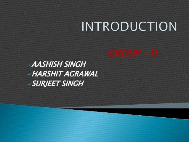GROUP – DAASHISH SINGHHARSHIT AGRAWALSURJEET SINGH