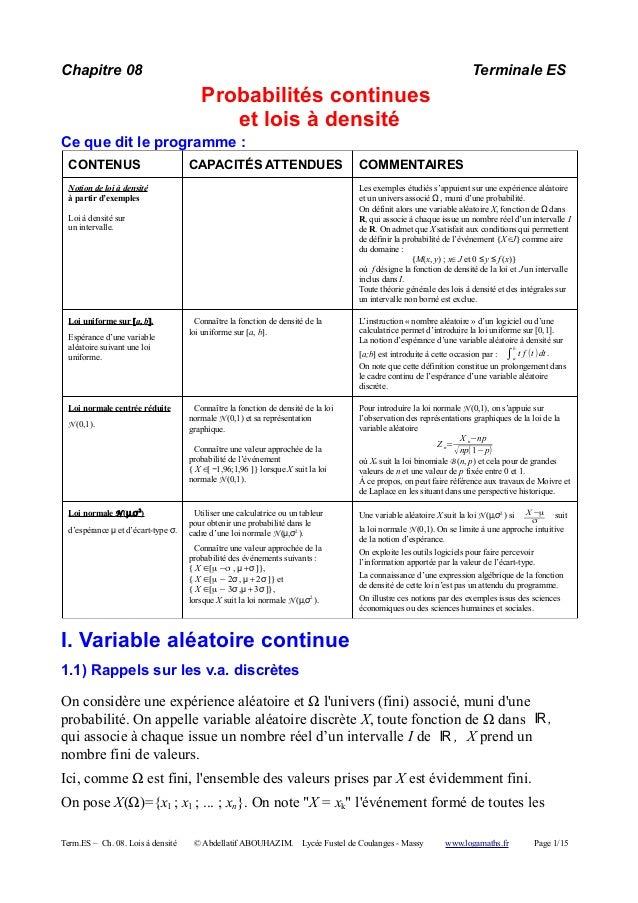 Chapitre 08 Terminale ES  Probabilités continues  et lois à densité  Ce que dit le programme :  CONTENUS CAPACITÉS ATTENDU...
