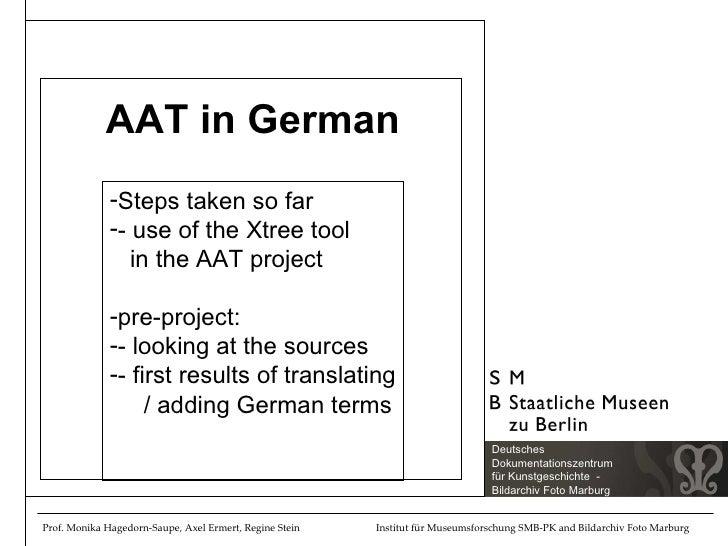 AAT in German <ul><li>Steps taken so far </li></ul><ul><li>- use of the Xtree tool    in the AAT project </li></ul><ul><li...