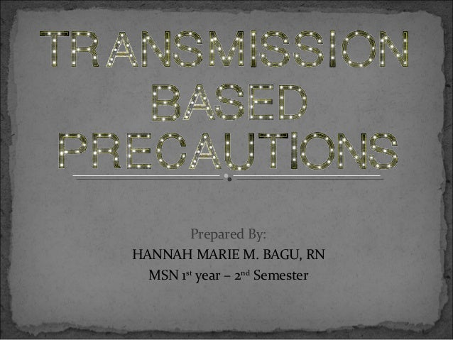 Prepared By: HANNAH MARIE M. BAGU, RN MSN 1st year – 2nd Semester