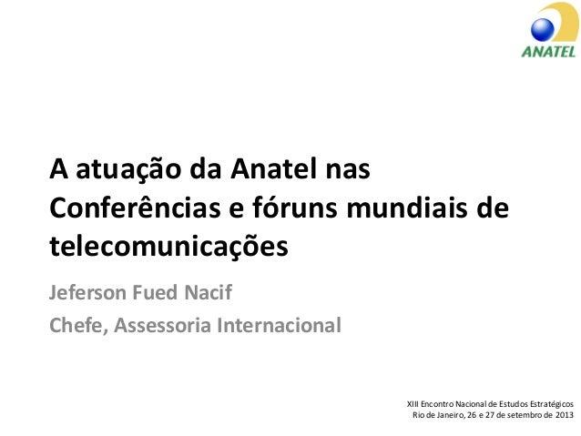 A atuação da Anatel nas Conferências e fóruns mundiais de telecomunicações