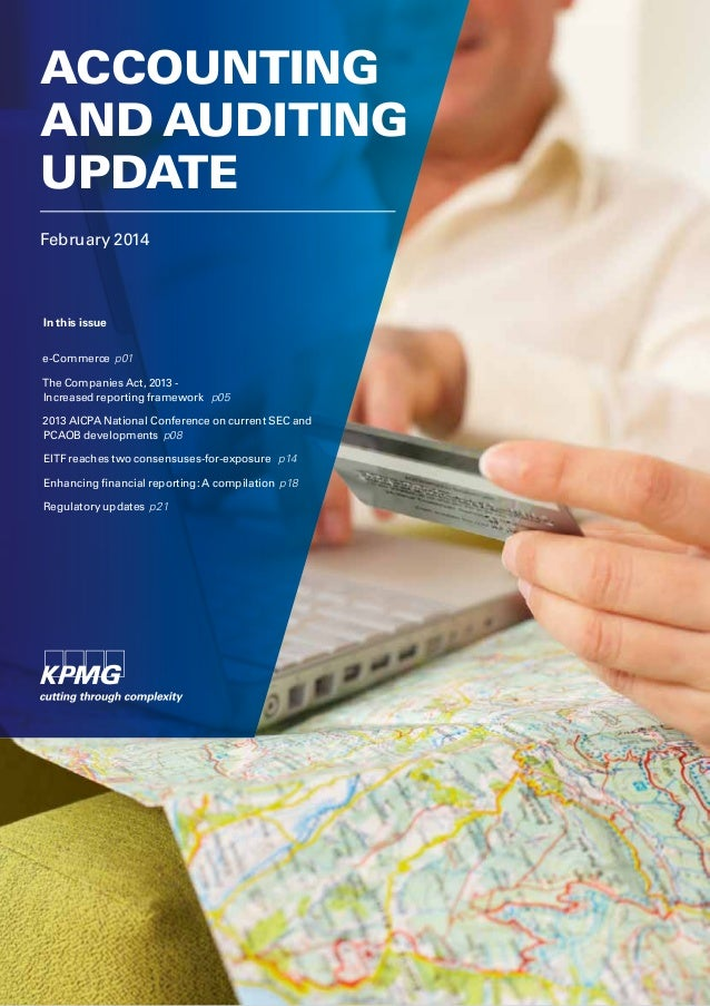 ACCOUNTING AND AUDITING UPDATE February 2014  In this issue e-Commerce p01 The Companies Act, 2013 Increased reporting fra...