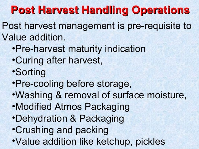 post harvest management of fruits Post-harvest profile of mango  such as post-harvest management, marketing practices, quality standards, grading,  fruit is rich with important minerals contains.