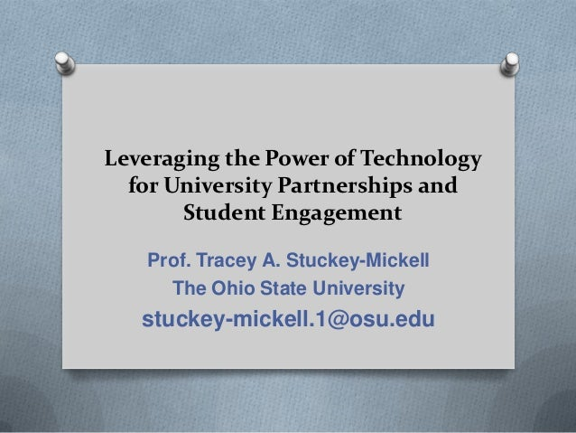 Leveraging the Power of Technology  for University Partnerships and       Student Engagement   Prof. Tracey A. Stuckey-Mic...