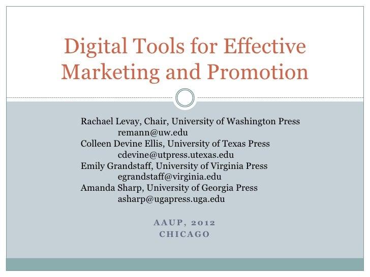Digital Tools for EffectiveMarketing and Promotion  Rachael Levay, Chair, University of Washington Press           remann@...