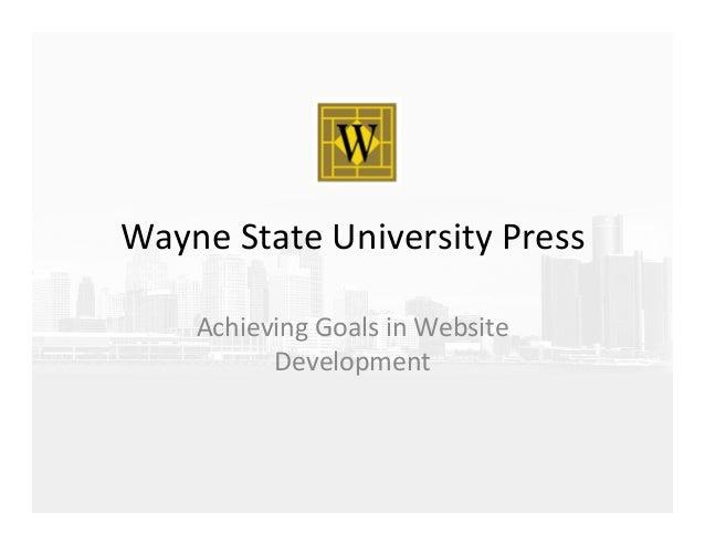 Wayne  State  University  Press   Achieving  Goals  in  Website   Development