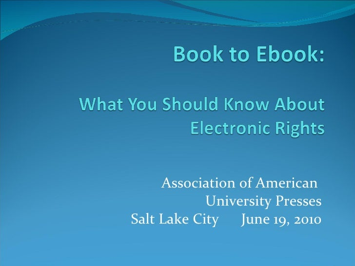 """Vicky Wells, """"Book to E-Book: What You Should Know about Electronic Rights""""--AAUP10"""