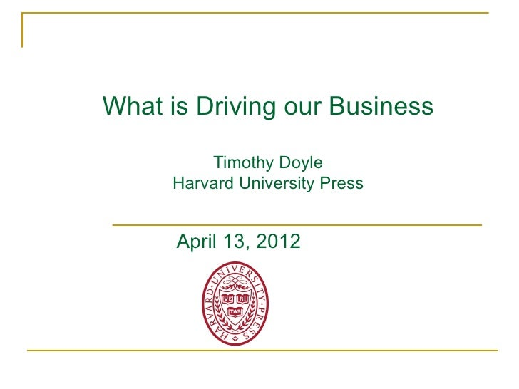 What is Driving our Business         Timothy Doyle     Harvard University Press      April 13, 2012