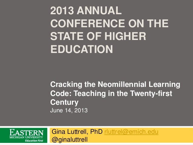 2013 ANNUALCONFERENCE ON THESTATE OF HIGHEREDUCATIONGina Luttrell, PhD rluttrel@emich.edu@ginaluttrellCracking the Neomill...