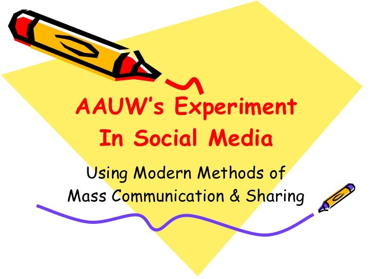 AAUW's Experiment In Social Media Using Modern Methods of Mass Communication & Sharing