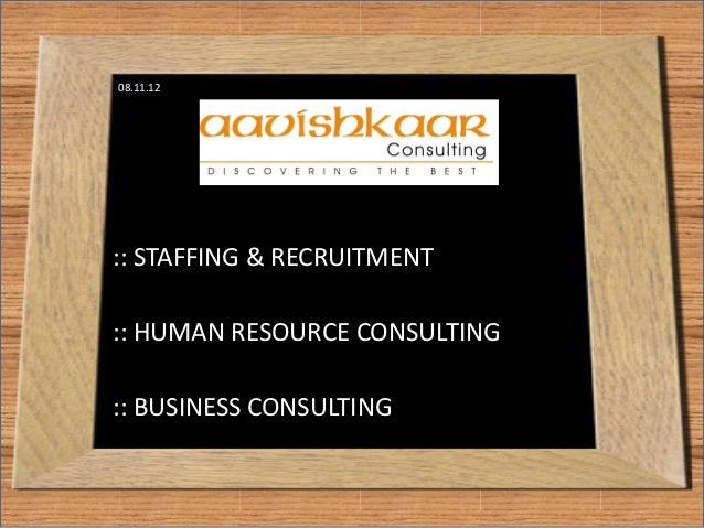 08.11.12:: STAFFING & RECRUITMENT:: HUMAN RESOURCE CONSULTING:: BUSINESS CONSULTING