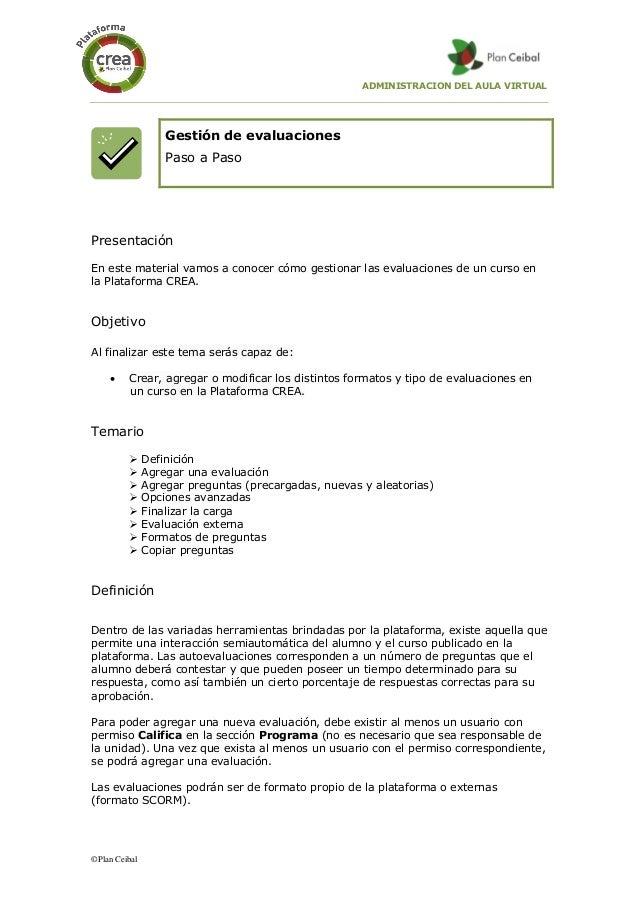 ADMINISTRACION DEL AULA VIRTUAL ©Plan Ceibal Gestión de evaluaciones Paso a Paso Presentación En este material vamos a con...